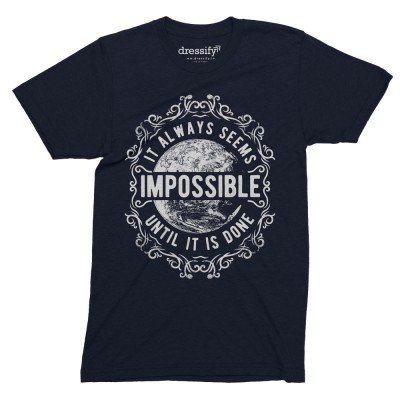 It always seems impossible until it is done tshirt
