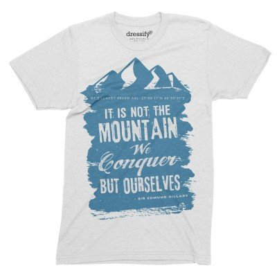 It is not the mountain we conquer, but ourselves Tshirt